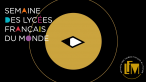 Bande annonce de la Semaine des lycées français du monde